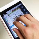 iPadは、4本指を使って活かそう!「ピンチインでホーム画面に戻る」「アプリの切り替え」など